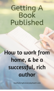 Getting A Book Published, How To Become A Successful Writer