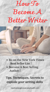 How To Become A Better Writer, Become A Best Selling Author